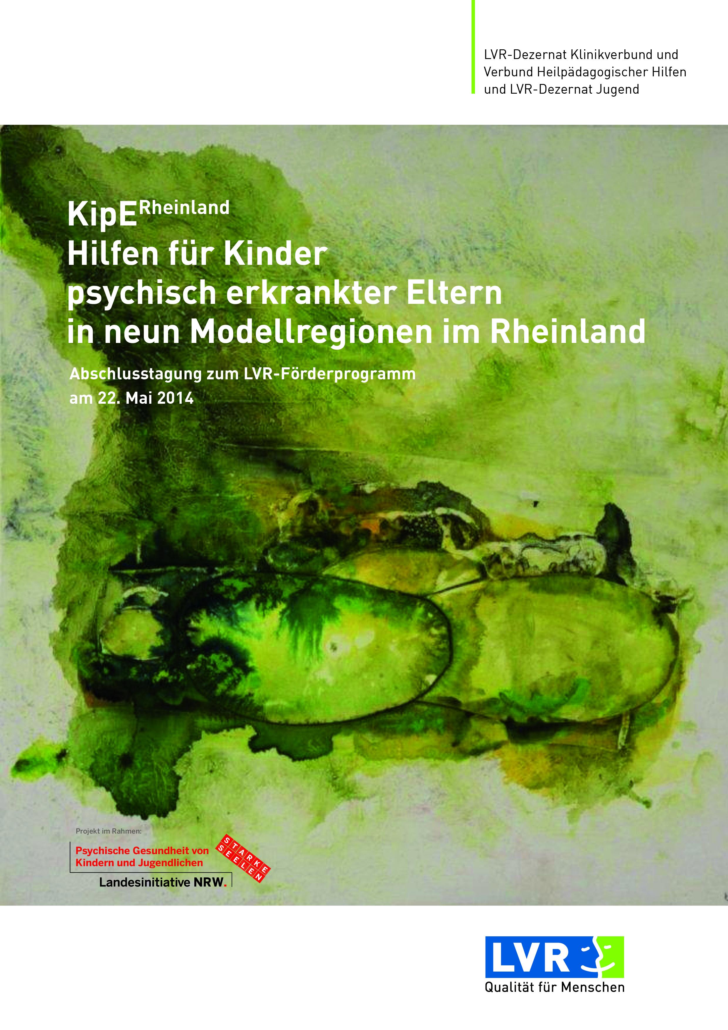 KipE Rheinland – Hilfen für Kinder psychisch erkrankter Eltern in neun Modellregionen im Rheinland