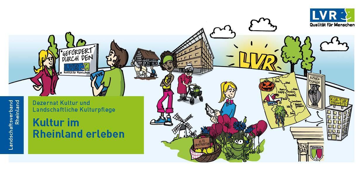LVR-Dezernat Kultur und Landschaftliche Kulturpflege - Kultur im Rheinland erleben