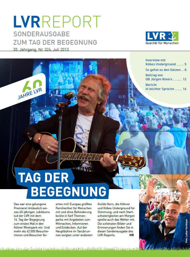 LVR-Report Juli 2013 - Sonderausgabe zum Tag der Begegnung