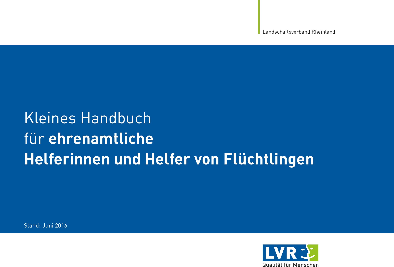 Kleines Handbuch für ehrenamtliche Helferinnen und Helfer von Flüchtlingen