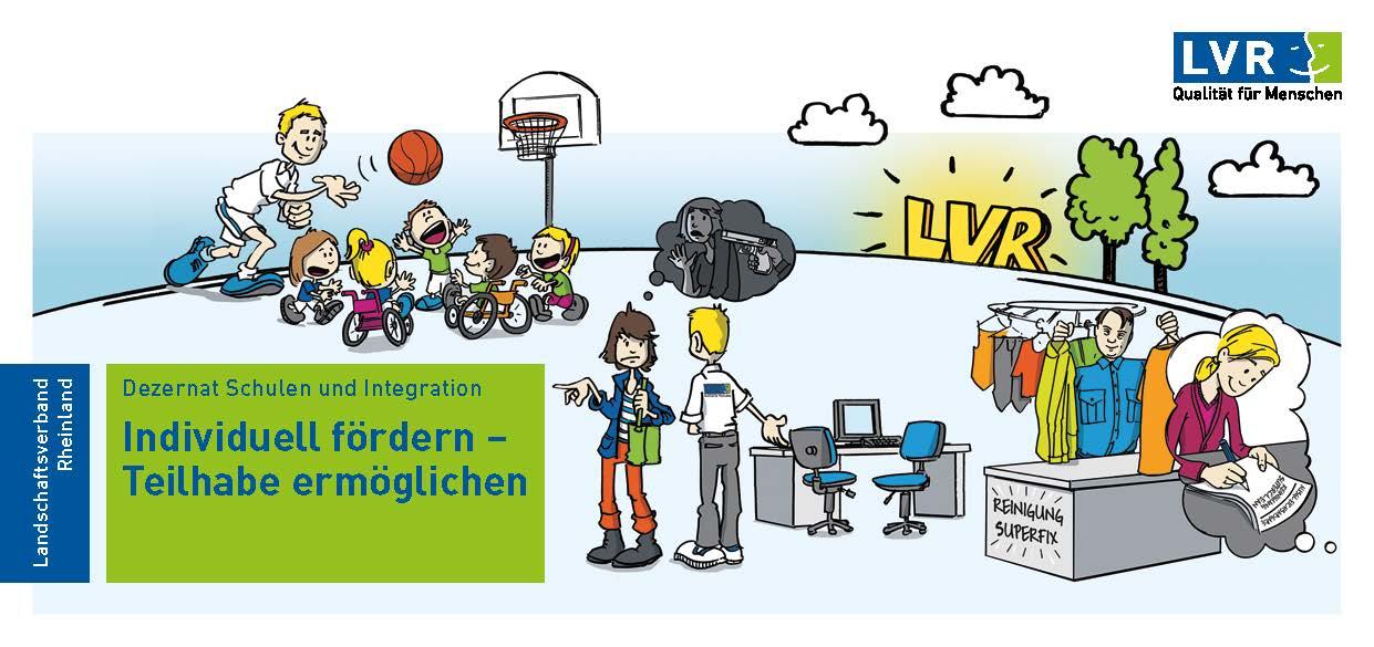 LVR-Dezernat Schulen und Integration - Individuell fördern – Teilhabe ermöglichen